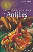 La Bonne cuisine des Antilles