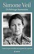 Simone Veil: Un héritage humaniste. Trente-six personnalités témoignent de sa pensée
