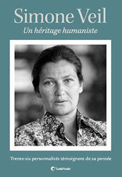 Livres Couvertures de Simone Veil: Un héritage humaniste. Trente-six personnalités témoignent de sa pensée