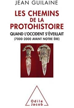 Livres Couvertures de Les Chemins de la protohistoire: Quand l'Occident s'éveillait (7000-2000 avant notre ère)