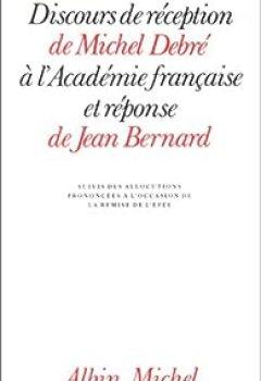 Livres Couvertures de Discours de réception de Michel Debré à l'Académie française et réponse de Jean Bernard...
