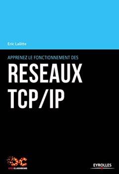 Livres Couvertures de Apprenez le fonctionnement des réseaux TCP/IP: 3e édition