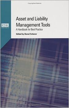 Asset and Liability Management Tools: A Handbook for Best Practice: Bernd Scherer: 9781904339069 ...
