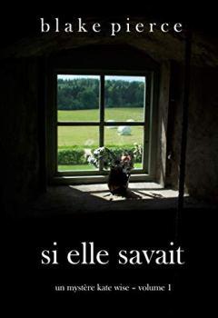 Livres Couvertures de Si elle savait (Un mystère Kate Wise – Volume 1)