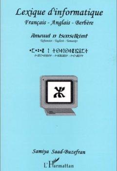 Livres Couvertures de Amawal n tsenselkimt: Tafransist-Taglizit-Tamaziyt = Lexique d'informatique : français-anglais-berbère