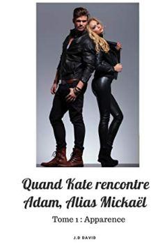 Livres Couvertures de Quand Kate rencontre Adam, alias Mickaël: Apparence