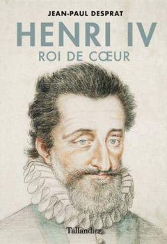 Livres Couvertures de Henri IV - Roi de cœur