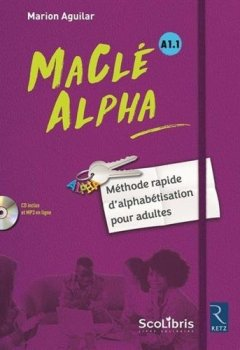 Livres Couvertures de MaClé ALPHA - Méthode rapide d'alphabétisation pour adultes