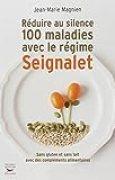 Réduire au silence 100 maladies avec le régime Seignalet