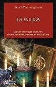 La Wicca : Guide de pratique individuelle