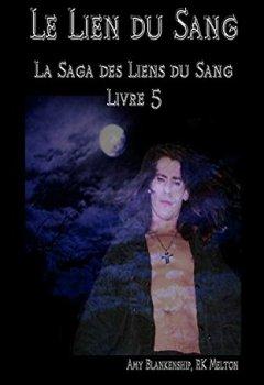 Livres Couvertures de Le Lien du Sang (Les Liens du Sang-Livre 5)