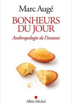 Livres Couvertures de Bonheurs du jour: Anthropologie de l'instant