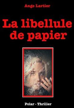 Livres Couvertures de La libellule de papier: Policier Thrillers en français, suspense, roman noir, crime et enquête.