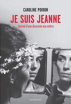 Livres Couvertures de Je suis Jeanne. Journal d'une descente en enfer