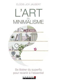 Livres Couvertures de L'art du minimalisme: Se libérer du superflu pour revenir à l'essentiel