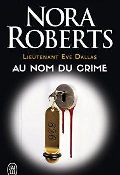 Livres Couvertures de Lieutenant Eve Dallas (Tome 12) - Au nom du crime