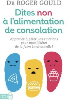 Livres Couvertures de Dites non à l'alimentation de consolation : Apprenez à gérer vos émotions pour vous libérer de la faim émotionnelle