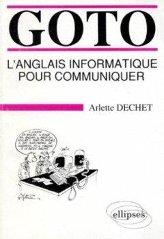 Livres Couvertures de GOTO. L'anglais informatique pour communiquer