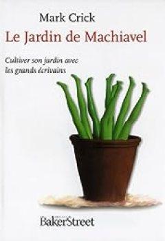 Livres Couvertures de Jardin de Machiavel Ou Se Mettre au Vert