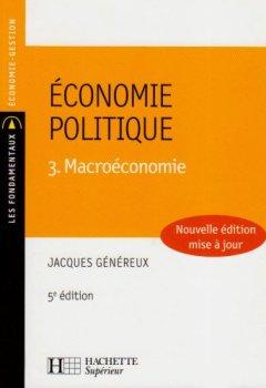 Livres Couvertures de Économie politique : Tome 3, Macroéconomie