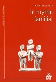 Livres Couvertures de Le mythe familial