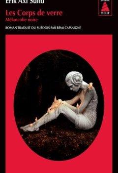 Livres Couvertures de Les corps de verre : Mélancolie noire