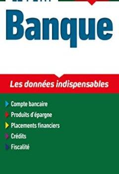 Livres Couvertures de Le Petit Banque 2018 - 6e éd. - Les données clés en 21 fiches