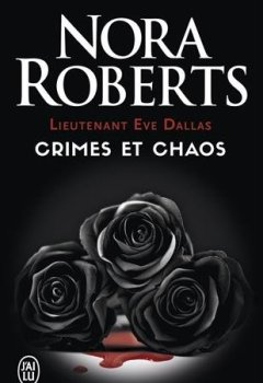 Livres Couvertures de Lieutenant Eve Dallas : Crimes et chaos