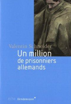 Livres Couvertures de Un million de prisonniers allemands