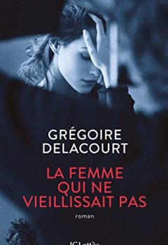 Livres Couvertures de La femme qui ne vieillissait pas (Littérature française)