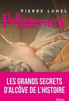 Livres Couvertures de Polissonnes: Les grands secrets d'alcôves de l'Histoire