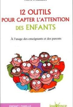 Livres Couvertures de 12 Outils pour Capter l'Attention des Enfants