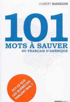 Livres Couvertures de 101 mots à sauver du français d'Amérique