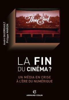 Livres Couvertures de La fin du cinéma ? Un média en crise à l'ère du numérique