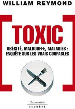 Livres Couvertures de Toxic. Obésité, malbouffe, maladies...: Enquête sur les vrais coupables