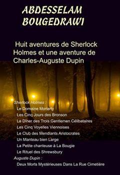 Livres Couvertures de LES AVENTURES DE SHERLOCK HOLMES PAR ABDESSELAM BOUGEDRAWI: Huit aventures de Sherlock Holmes et  Une aventure de Charles-Auguste Dupin