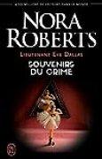 Lieutenant Eve Dallas (Tome 22) - Souvenirs du crime (J'ai lu t. 8471)