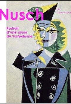 Livres Couvertures de Nusch, portrait d'une muse du Surréalisme