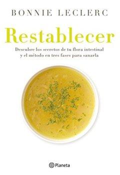 Portada del libro deRestablecer: Descubre los secretos de tu flora intestinal y el método en tres fases para sanarla