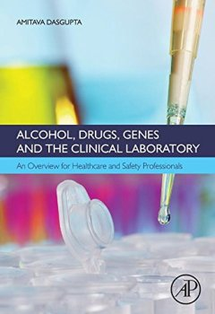 Livres Couvertures de Alcohol, Drugs, Genes and the Clinical Laboratory: An Overview for Healthcare and Safety Professionals