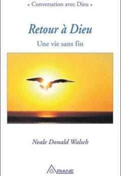 Livres Couvertures de Retour à Dieu - Une vie sans fin
