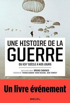 Livres Couvertures de Une histoire de la guerre - Du XIXe siècle à nos jours