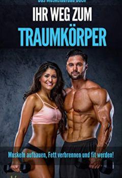 Buchdeckel von Das Muskelaufbau Buch: Muskeln aufbauen, fett verbrennen und fit werden!