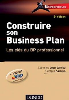 Livres Couvertures de Construire son business plan - 3e éd. (Entrepreneurs)
