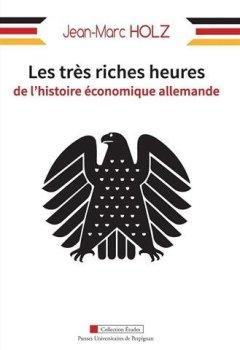 Livres Couvertures de Les très riches heures de l'histoire économique allemande