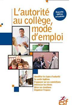 Livres Couvertures de L'autorité au collège, mode d'emploi