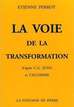 Livres Couvertures de La voie de la transformation d'après C.G. Jung et l'alchimie