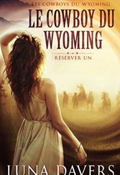 Livres Couvertures de Le Cowboy du Wyoming  (Les Cowboys du Wyoming  t. 1)