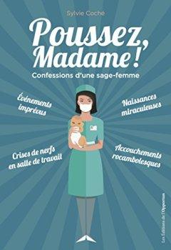 Livres Couvertures de Poussez, Madame !: Confessions d'une sage-femme