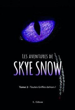 Livres Couvertures de Les Aventures de Skye Snow: Tome 2: Toutes Griffes dehors!